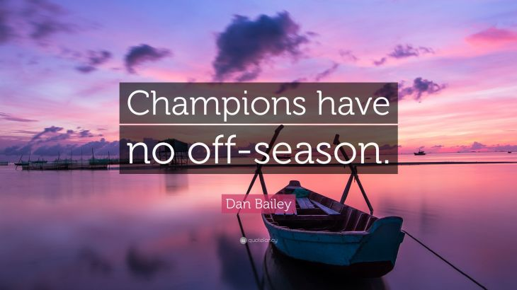 2145165-Dan-Bailey-Quote-Champions-have-no-off-season